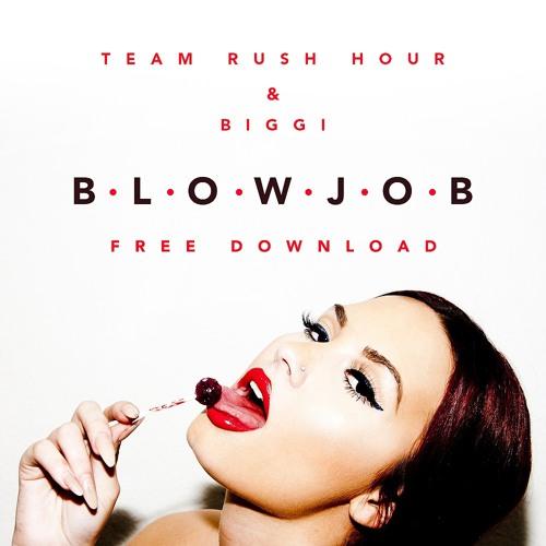 Team Rush Hour & BIGGI - Blowjob (Original Mix)