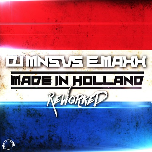 DJ MNS & E - Maxx - Made In Holland (Reworked) (E - MAxX Club Remix Edit)  Sc