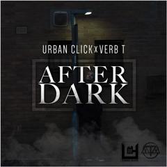Urban Click x Verb T - After Dark