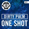 Dirty Palm   One Shot (Original Mix) [FREE DOWNLOAD!]