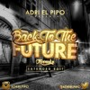 FARRUKO - BACK TO THE FUTURE (ADRI EL PIPO EDIT)