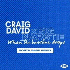 Craig David X Big Narstie - When The Bassline Drops - North Base Remix