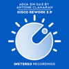 Agua Sin Gas By Antoine Clamaran - Freak It (Original Mix) INSTEREO RECORDINGS