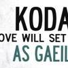 Kodaline - Love Will Set You Free (As Gailge)