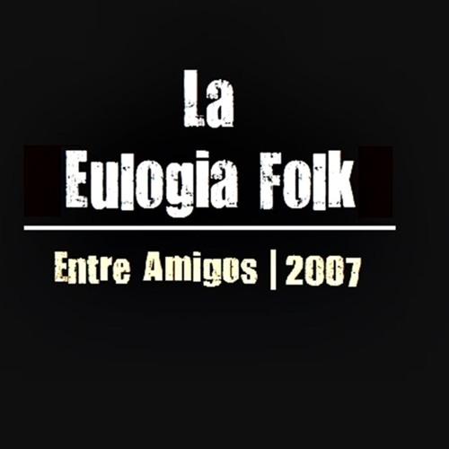 La Eulogia Folk - Entre Amigos (Chacarera)