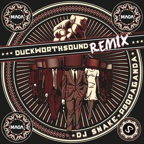 DJ Snake - Propaganda (Duckworthsound Bootleg)