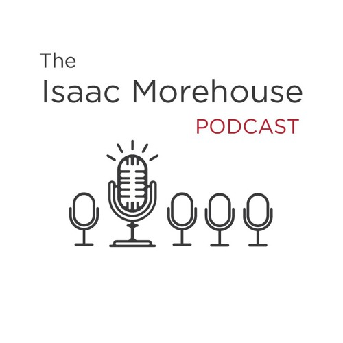 The Isaac Morehouse Podcast