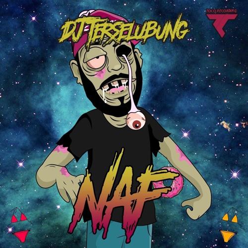 Dj Terselubung - Naf (Original Mix)