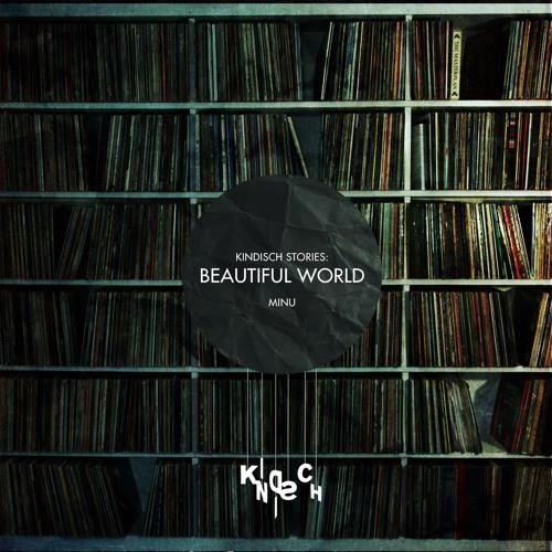 Kindisch Stories - Beautiful World (Mia Lucci & NU Interpret)