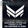 Headhunterz & Crystal Lake vs. Reunify - The Universe Is Ours (feat. KiFi)
