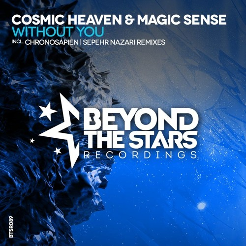 Cosmic Heaven & Magic Sense - Without You (Sepehr Nazari Remix) [OUT NOW]