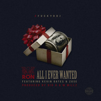 BWA Ron ft Kevin Gates x Zuse - All I Ever Wanted (Prod. Big A x M Millz)