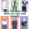 Song That Might Play When You Fight Sans 'Acapella' [Sans Utau]