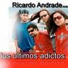 RICARDO ANDRADE Y Los Ultimos adictos -TAN VACIO -  Free download (remix joce) Portada del disco