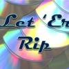 Let 'Er Rip