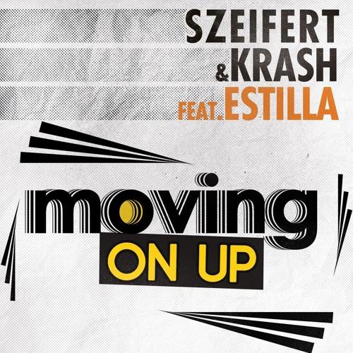 Szeifert & Krash feat. Estilla - Moving On Up (Preview / Előzetes)
