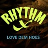 Rhythm X – Love Dem Hoes (acapella Snoop Dogg)