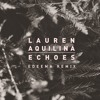 Free Download Lauren Aquilina - Echoes Edeema Remix Mp3
