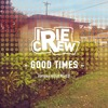 Various Artist - Good Times [Irie Crew MixCD].mp3