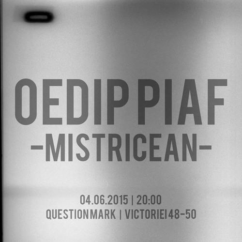 Mistricean -Oedip Piaf- Partea 2 (la Question Mark), mix Andrei Șocherel