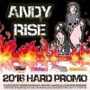 Andy Rise - 2016 Hard Promo