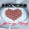 Moroni - You're My Remedy [OUT NOW!]