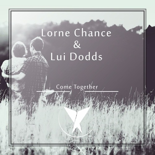 Lorne Chance & Lui Dodds - Come Together (Original Mix)