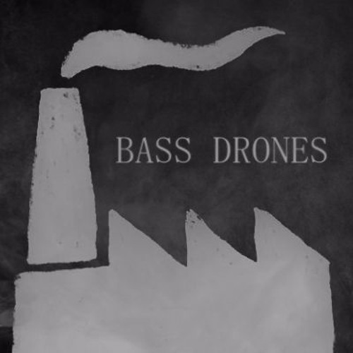 Bass Drones - Official Demos (Dressed & Undressed)