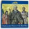 Ondessonk: Priest of the Red Man - St. Isaac Jogues