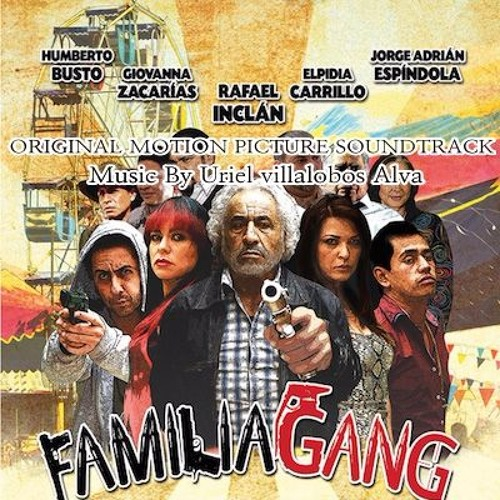 "ORIGINAL MOTION PICTURE SOUNDTRACK ""FAMILIA GANG""."