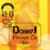 Eric Bellinger Ft. 2 Chainz - Focused On You (DonnyJ Cover)