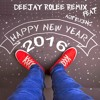 Deejay Rolee Remix - Happy New YEARS2K16 Feat Acip Kuceng