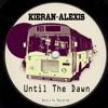 Kieran-Alexis 'Until The Dawn' (Country Gents Deep Hypnosis Mix)