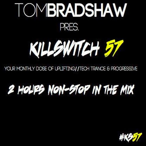 Tom Bradshaw pres. Killswitch 57   [January 2016]