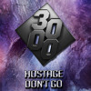 Hostage - Don't Go [Free Download]