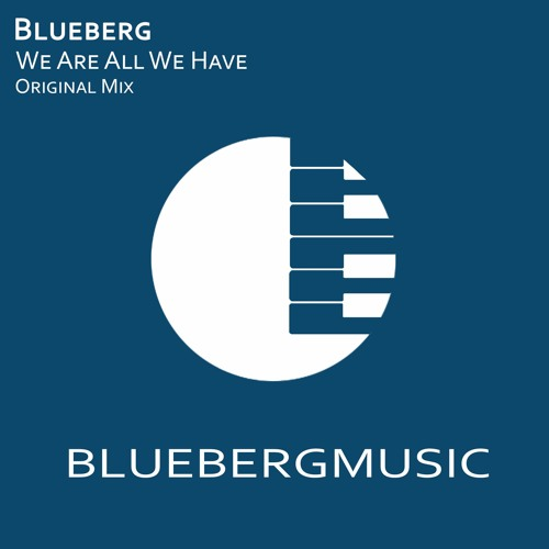 Blueberg - We Are All We Have [Free Download]