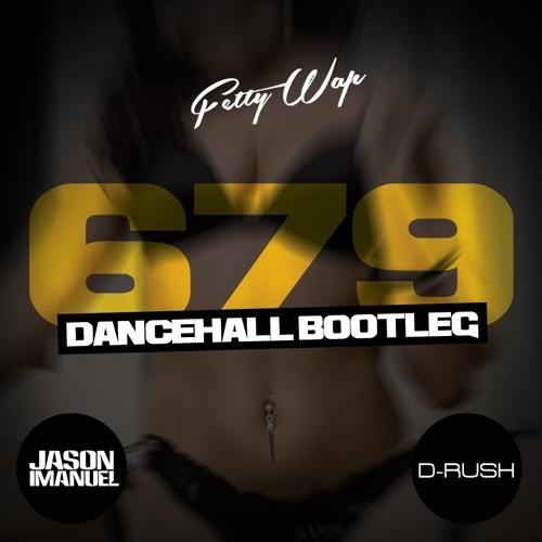 Fetty Wap - 679 (Ft  Remy Boyz) (Jason Imanuel X D-Rush
