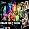 Daru Party Remix By DJ BKy