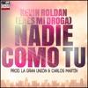 Kevin Roldan - Nadie Como Tu (Eres Mi Droga) (La Gran Unión & Carlos Martin Mambo Remix)