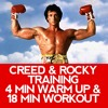 Creed and Rocky Training - 4 min Warm Up & 18 min Workout
