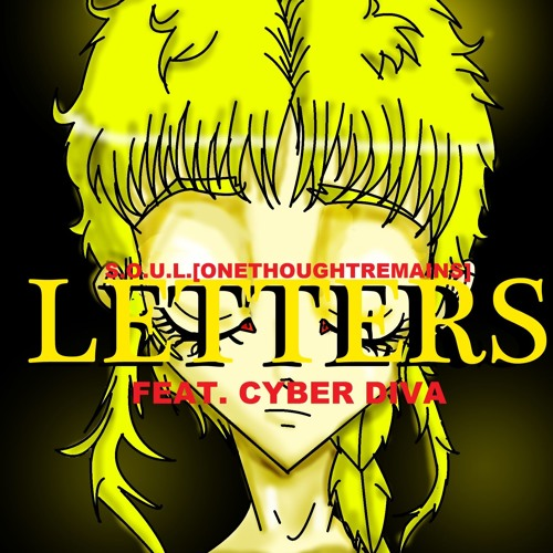 LETTERS [Feat. CYBER DIVA And MEIKO]
