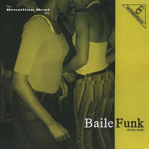THE BRAZILIAN BEAT MIX: BAILE FUNK 1 (2004)
