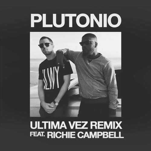 Plutonio X Richie Campbell - Ultima Vez (Remix)