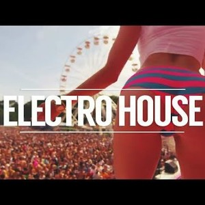 Electro House 2016 Best Festival Party Video Mix. New EDM, Dance Charts Songs. Club Music Remix