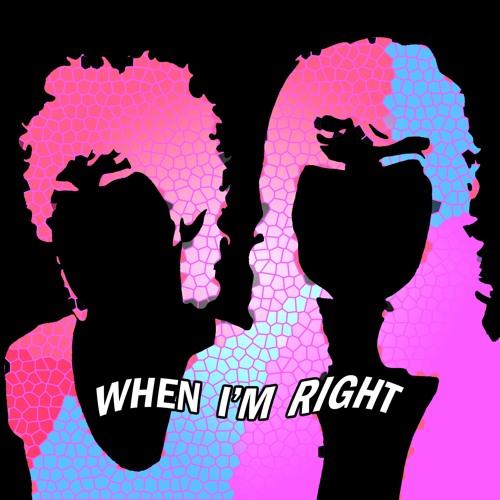 When I'm Right
