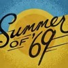 Summer Of Sixty Nine