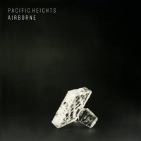 Pacific Heights - Airborne (Ft. Deanne Krieg)