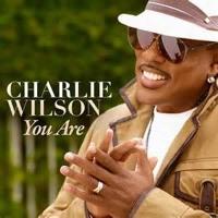 Charlie Wilson ( Sweet Love )