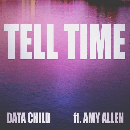 Tell Time - Data Child Ft. Amy Allen