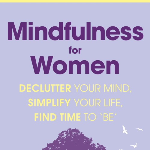 Mindfulness for Women - 'Loving Kindness' meditation from chapter nine